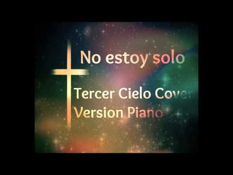 No estoy solo- Tercer Cielo Cover (Version Piano)