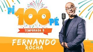 Pi100Pé T5 EP 1 - Fernando Rocha