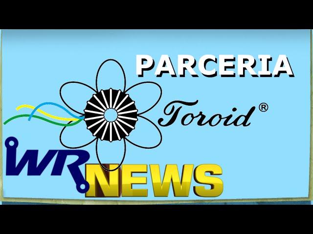 PARCERIA TOROID DO BRASIL | WR News #09