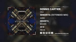Dennis Cartier - Senorita [Audio]