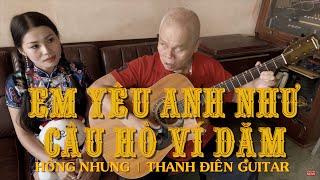Em Yêu Anh Như Yêu Câu Hò Ví Dặm - Hồng Nhung & Thanh Điền Guitar