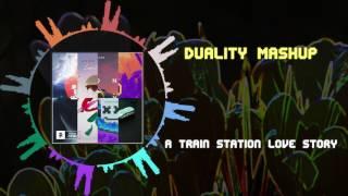 A Train Station Love Story ~ [Duality Mashup]