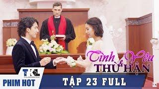 TÌNH YÊU VÀ THÙ HẬN - Tập 23 | Phim Trung Quốc Thái Lan Lồng Tiếng
