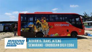 ASIK!!! Trans Jateng Semarang - Grobogan Segera Beroperasi