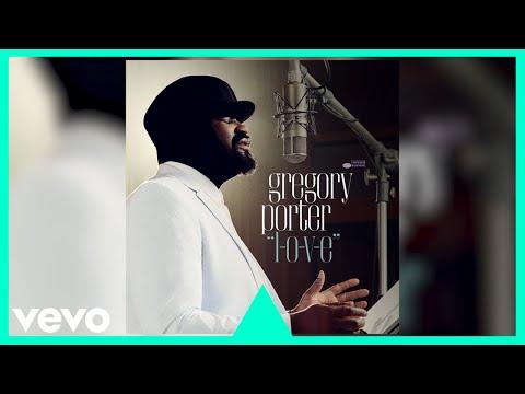 Gregory Porter - L-O-V-E (Official Audio)