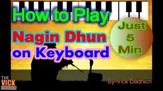 How to Play Nagin Dhun on Keyboard (Full Tutorial) By -Vick Dadhich