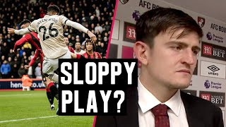 """Harry Maguire on Greenwood miss, conceding """"sloppy"""" goal against Bournemouth 