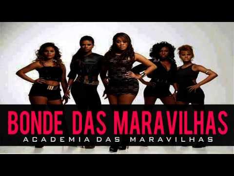 Baixar Bonde Das Maravilhas - Academia Das Maravilhas ♪ ' ( Lançamento 2013 )