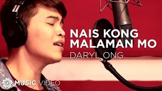 Daryl Ong - Nais Kong Malaman Mo (Official Music Video)