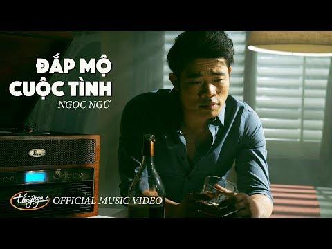 Ngọc Ngữ - Đắp Mộ Cuộc Tình (Official Music Video)