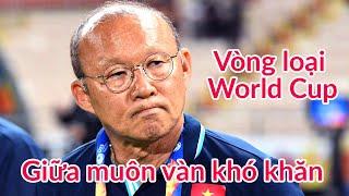 HLV Park Hang Seo lo Trọng Hoàng - Quế Ngọc Hải ở vòng loại World Cup