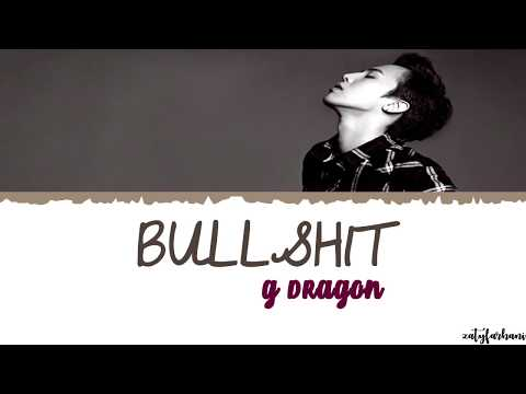 G-DRAGON (권지용) - BULLSHIT (개소리) Lyrics [Color Coded_Han_Rom_Eng]