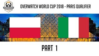 Poland vs Italy (Part 1) | Overwatch World Cup 2018: Paris Qualifier