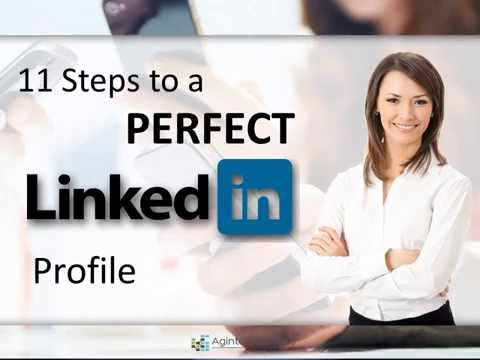 11 Steps to a Perfect LinkedIn Profile
