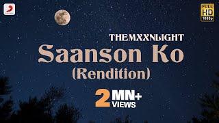 Video Saanson Ko (Rendition) - THEMXXNLIGHT