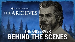 Dead by Daylight | The Observer | Behind the Scenes