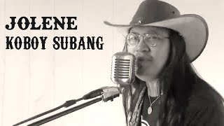 Jolene - Dolly Parton Cover by Koboy Subang