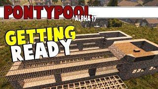 Pontypool - Getting Ready   7 Days To Die Alpha 17   Part 10