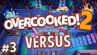 Overcooked 2 Versus - #3 - STEALING FROM EACH OTHER!! (4 Player Gameplay)