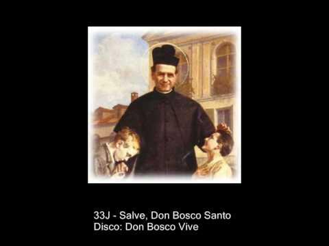 33J - Salve, Don Bosco Santo [Disco: Don Bosco Vive]