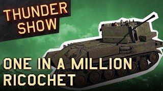 Thunder Show: One in a million ricochet