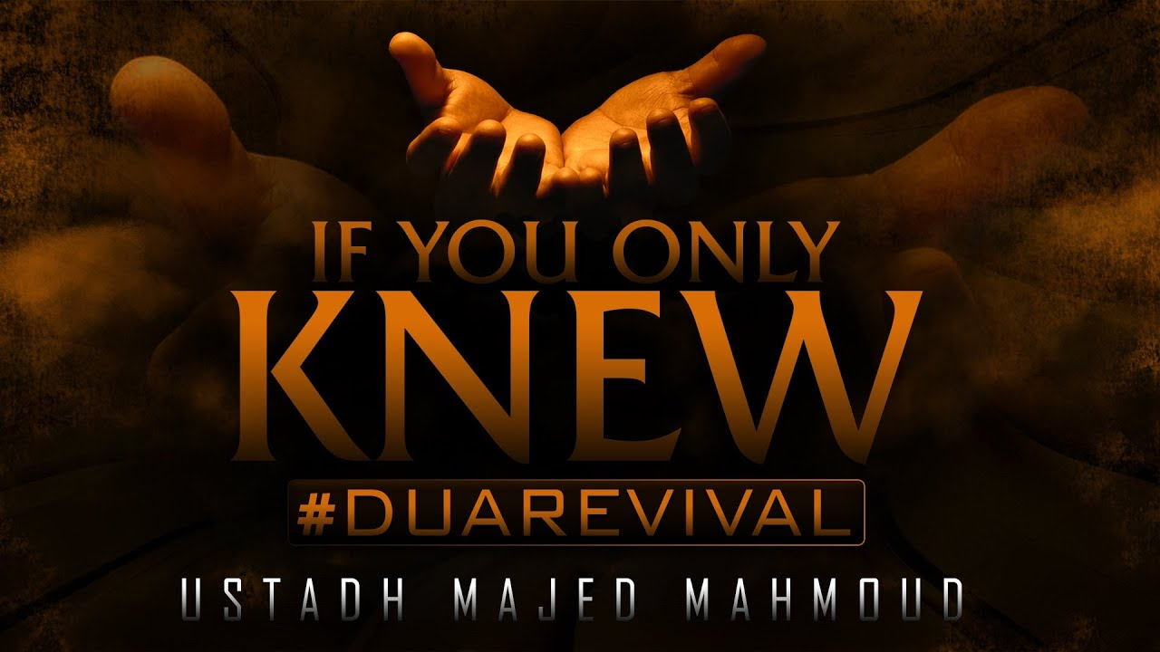 If You Only Knew ᴴᴰ ┇ #DuaRevival ┇ by Ustadh Majed