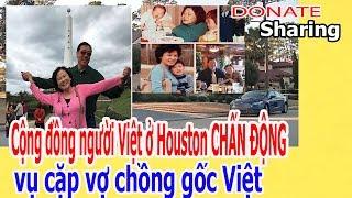 C,ộ,ng đ,ồ,ng ng,ư,ờ,i Việt ở H,o,u,s,t,o,n CH,Ấ,N Đ,Ộ,NG c,ặ,p v,ợ ch,ồ,ng g,ố,c Việt