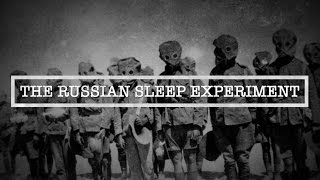 The Russian Sleep Experiment | The Most Terrifying Human Experiment Ever Performed?