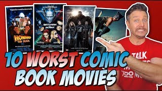 Top 10 Worst Comic Book Movies of All-Time!