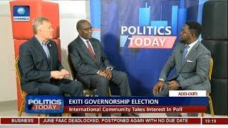 International Community Takes Interest In Ekiti Governorship Election | Politics Today |