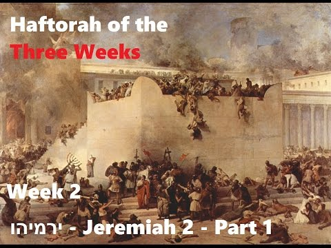 Haftorahs of the Three Weeks - Week 2 - part 1