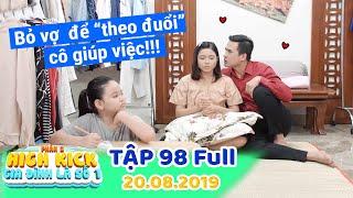 Gia đình là số 1 Phần 2   Tập 98 Full: Ba Lam Chi bỏ mặc vợ để ''THEO ĐUỔI'' giúp việc Tâm Ý