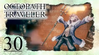 🔴 Ophilias FINALE 🗺️ OCTOPATH TRAVELER #30