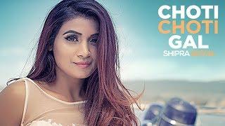 CHOTI CHOTI GAL | Shipra Goyal | New Punjabi Songs 2017 | Rajat Nagpal, BOB