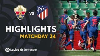 Highlights Elche CF vs Atletico Madrid (0-1)