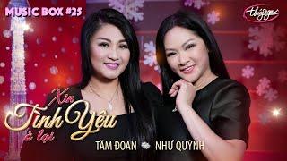 Music Box #25 | Như Quỳnh & Tâm Đoan - Xin Tình Yêu Ở Lại