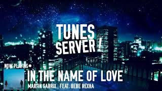 In The Name Of Love _ Martin Garrix feat. Bebe Rexha (AUDIO TRACK)