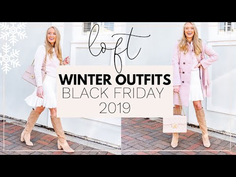 WINTER OUTFITS FROM LOFT TRY ON HAUL | BLACK FRIDAY 2019 | Amanda John