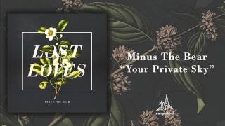 """Minus The Bear - """"Your Private Sky"""" (Audio)"""
