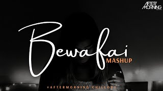 Bewafai Heartbreak Mashup – Aftermorning Chillout Video HD
