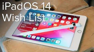 iPadOS 14 wish list