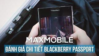 BlackBerry PassPort: Đánh giá chi tiết  - Giá chỉ 4 triệu