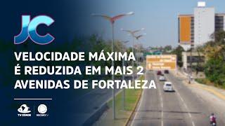 Velocidade máxima é reduzida em mais 2 avenidas de Fortaleza