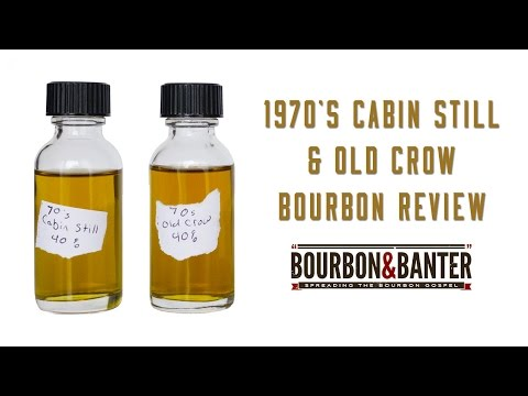 1970's Cabin Still & Old Crow Bourbon Review