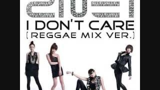 2NE1 (I DONT CARE -REGGAE MIX VERSION MP3)