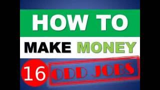 How to Make Money with 16 ODD Jobs 2017