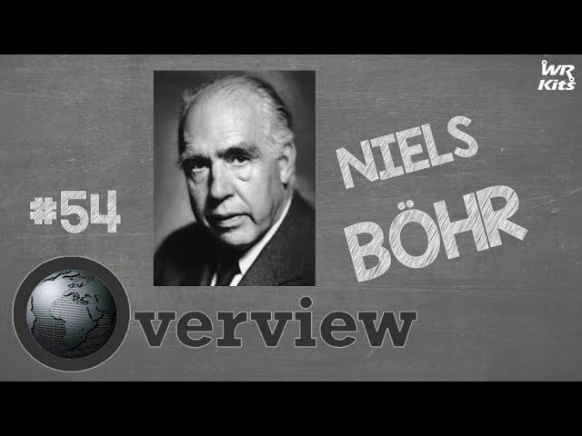 NIELS BÖHR | Overview #54