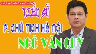 Tiểu sử NGÔ VĂN QUÝ - Phó chủ tịch UBND TP Hà Nội
