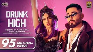 Drunk N High – Aastha Gill – Mellow D Ft Adah Sharma Video HD
