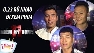 Tuyển thủ U 23 Việt Nam bồi hồi cảm xúc với phim 11 niềm hy vọng